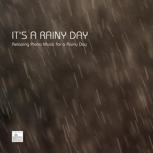 It's a Rainy Day - Relaxing Piano Music for a Rainy Day with Nature