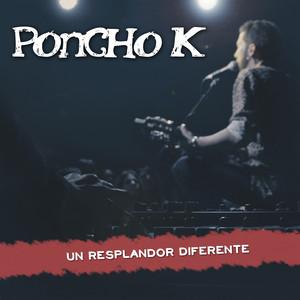Un Resplandor Diferente - Poncho K