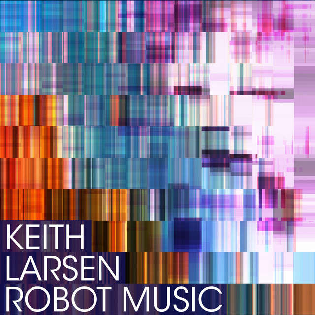Album cover for Robot Music by Keith Larsen