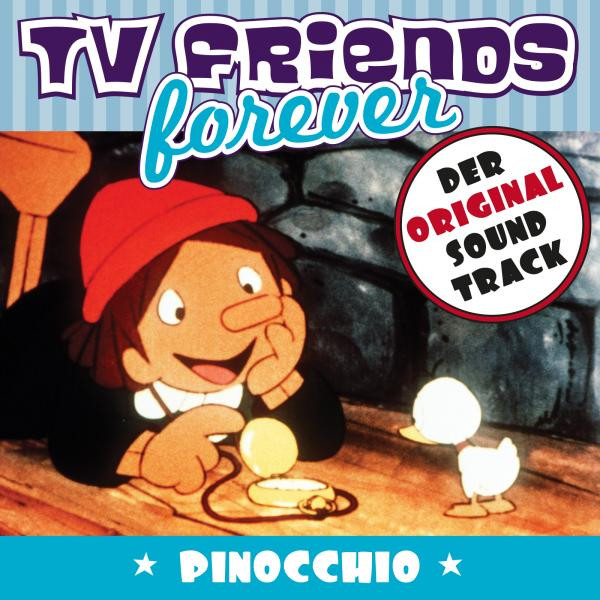 TV Friends Forever - Der Original Sound Track: Pinocchio