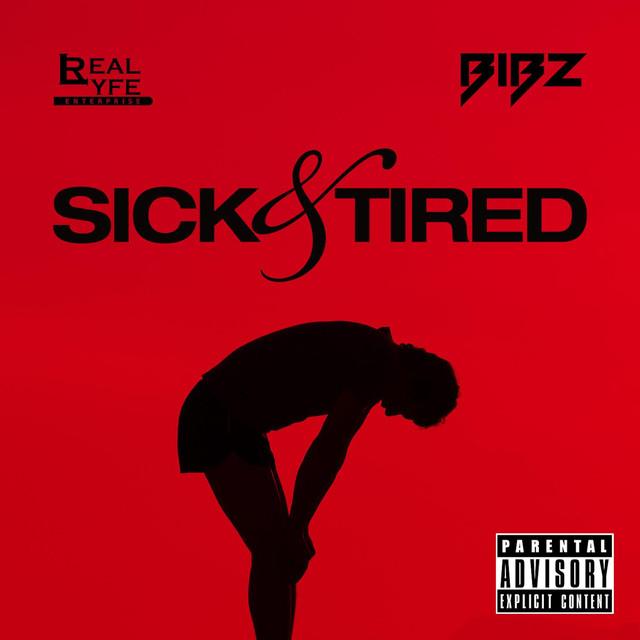 Sick & Tired