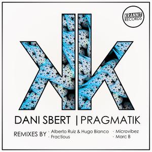 Copertina di Dani Sbert - Pragmatik - Alberto Ruiz & Hugo Bianco Remix