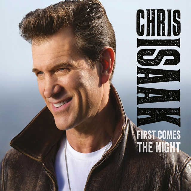 Album cover for First Comes The Night by Chris Isaak