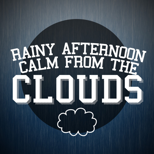 Rainy Afternoon: Calm from the Clouds Albumcover