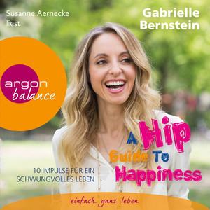 A Hip Guide to Happiness - 12 Impulse für ein schwungvolles Leben (Gekürzte Fassung) Audiobook