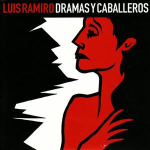 Dramas y Caballeros - Luis Ramiro