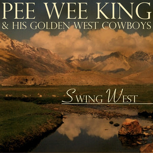 Pee Wee King & His Golden West Cowboys Farewell Blues cover
