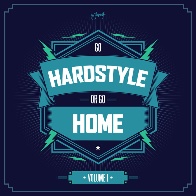 Go Hardstyle or Go Home