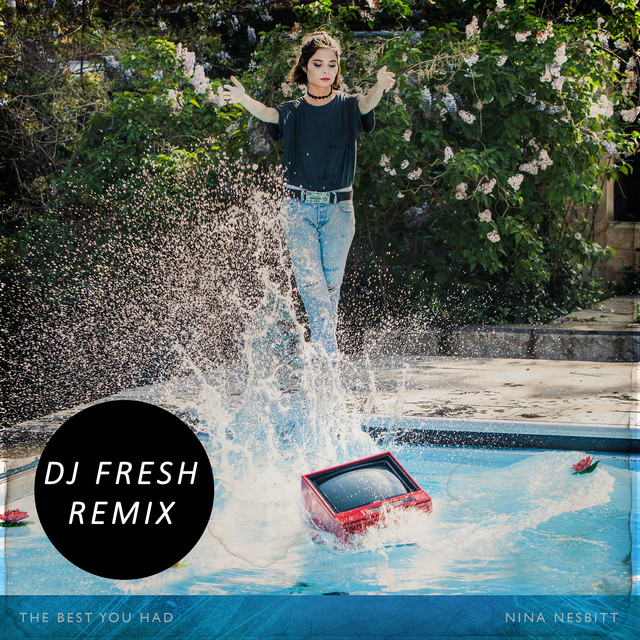 The Best You Had (DJ Fresh Remix)