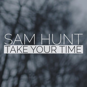 Sam Hunt Take Your Time cover