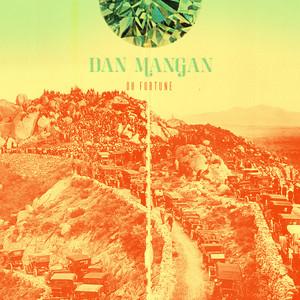 Oh Fortune - Dan Mangan