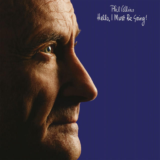 Album cover for Hello, I Must Be Going! (Deluxe Edition) by Phil Collins