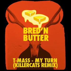 My Turn (Killercats Remix)