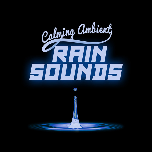 Calming Ambient Rain Sounds Albumcover