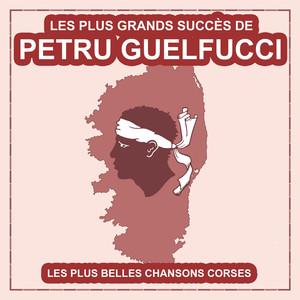 Les plus grands succès de Petru Guelfucci (Les plus belles chansons corses) album