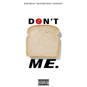 Don't Bread Me Albümü