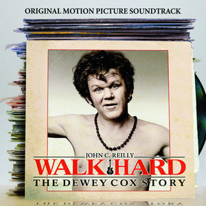 "Walk Hard: The Dewey Cox Story ""Original Motion Picture Soundtrack"" - John C. Reilly"