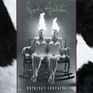 Nothing's Shocking - Jane's Addiction
