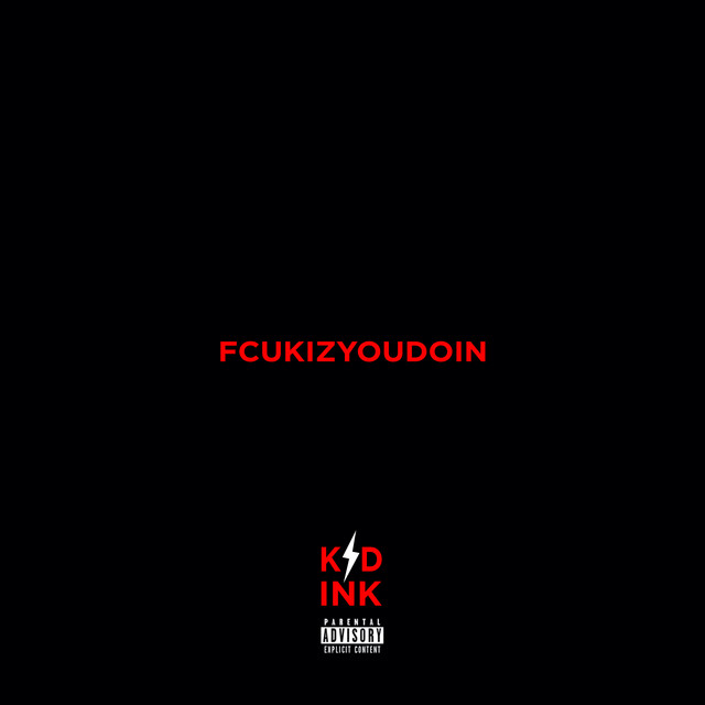 Kid Ink - FCUKIZYOUDOIN cover