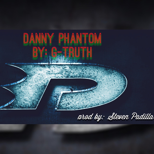 Danny Phantom A Song By G Truth On Spotify