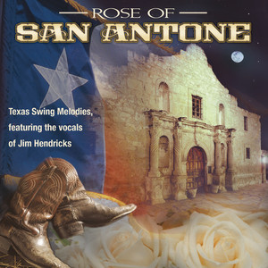 Rose Of San Antone: Classic Texas Swing Melodies album