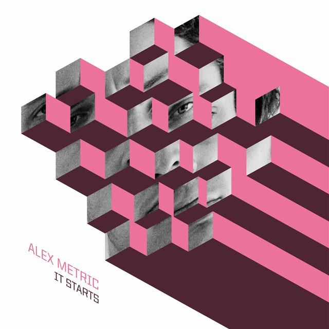 It starts - Alex Metric