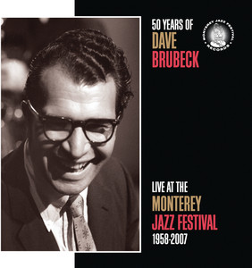 50 Years of Dave Brubeck Live at The Monterey Jazz Festival 1958-2007 album