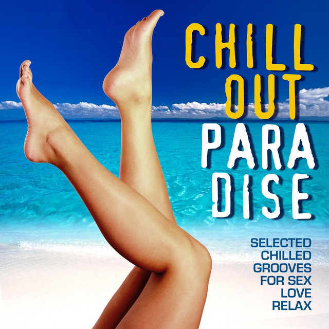 Chill out Paradise (Selected Chilled Grooves for Love, Sex and Relax) Albumcover