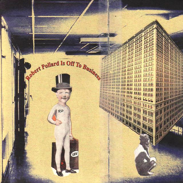 Album cover for Robert Pollard Is Off to Business by Robert Pollard