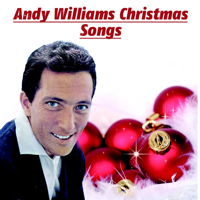 Andy Williams Christmas.Christmas Songs By Andy Williams On Spotify