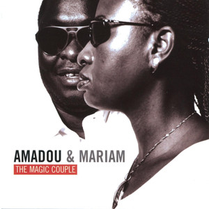 The Magic Couple - Amadou Et Mariam