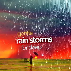 Gentle Rain Storms for Sleep