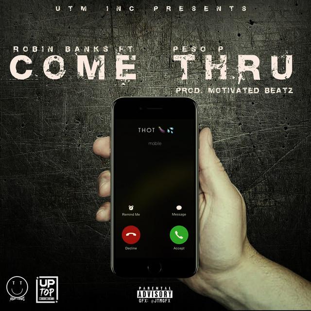 Come Thru (feat. Peso P)