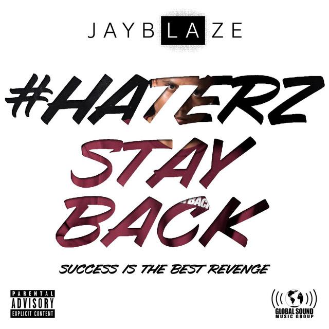 HaterzStayBack: Success Is the Best Revenge by Jay Blaze on