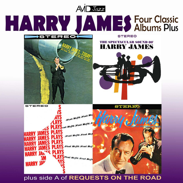 Harry James Four Classic Albums Plus: Harry James and His New Swingin Band / Harry James Today / Harry James Plays Neal Hefti / The Spectacular Sound of Harry James (Remastered) album cover