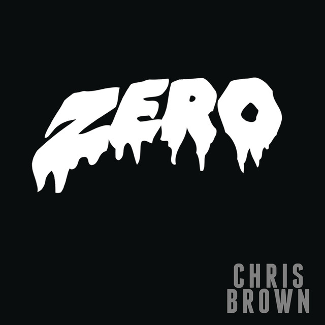 Zero, a song by Chris Brown on Spotify