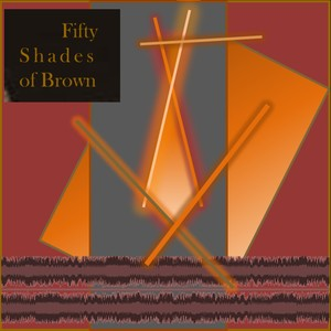 50 Shades of Brown Noise Albumcover
