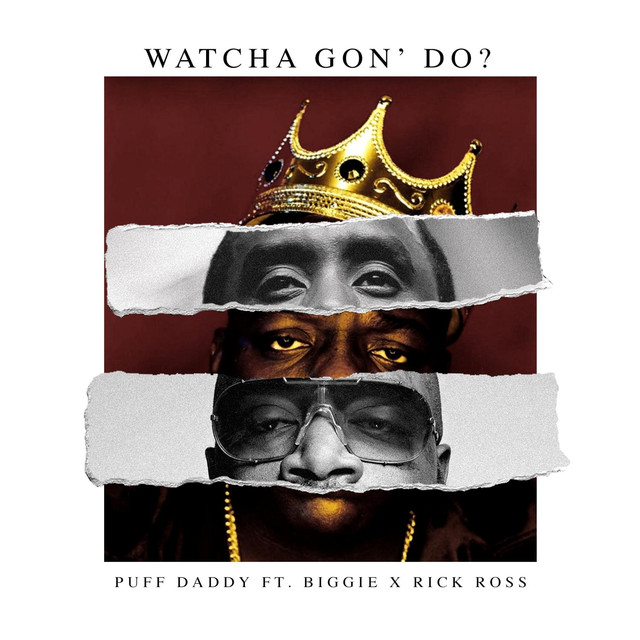 Watcha Gon' Do? (feat. Biggie & Rick Ross)