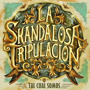 Tal Cual Somos - La Skandalosa tripulación