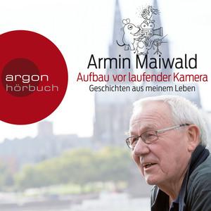 Aufbau vor laufender Kamera - Geschichten aus meinem Leben (Gekürzt) Audiobook