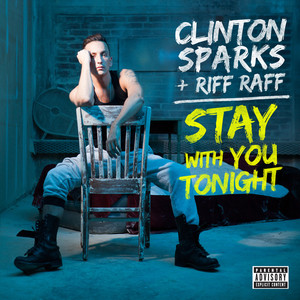 Clinton Sparks Riff Raff Stay With You Tonight cover
