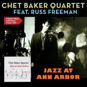Jazz At Ann Arbor (feat. Russ Freeman) [Original Album Plus Bonus Tracks 1954] album