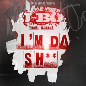 YoungBloodZ Presents J-Bo I'm Da Sh** (Single)