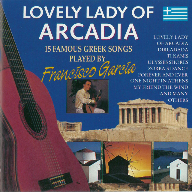 Lovely Lady Of Arcadia (15 Famous Greek Songs) by Francisco Garcia