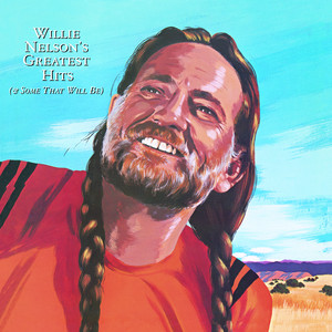 Willie Nelson's Greatest Hits (& Some That Will Be) album
