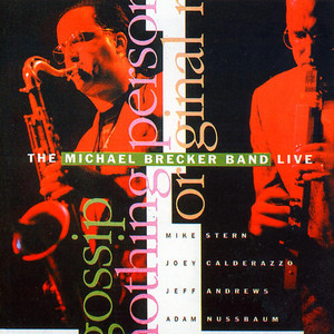 The Michael Brecker Band Live (feat. Mike Stern, Joey Calderazzo, Jeff Andrews, Adam Nussbaum) [Live]