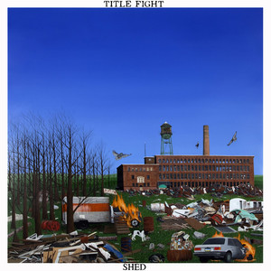 Album cover for Shed by Title Fight