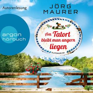 Am Tatort bleibt man ungern liegen (Gekürzte Lesung) Audiobook
