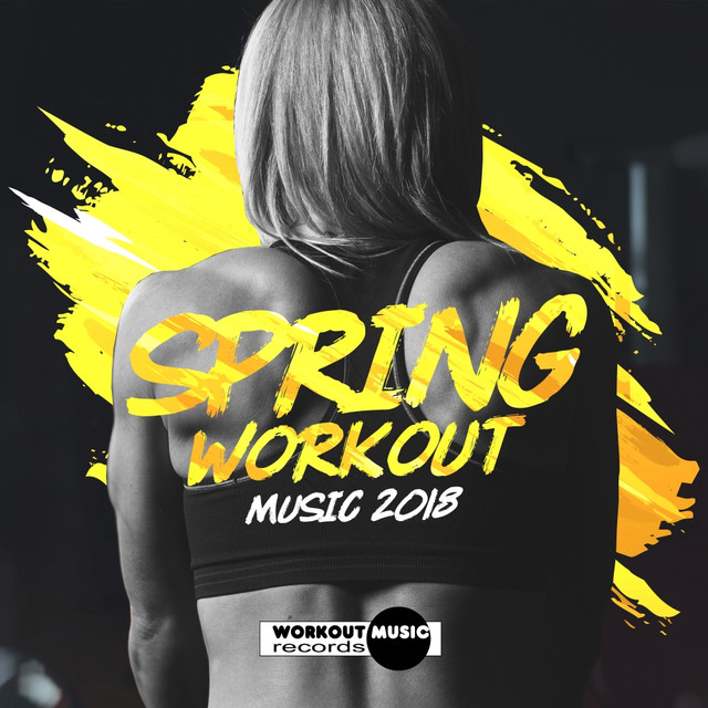Spring Musical 2018: Spring Workout Music 2018: 30 Dance Hits & 1 Megamix By