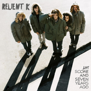 Five Score and Seven Years Ago - Relient K